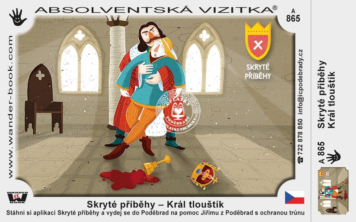 Král Tlouštík, Poděbrady - Skryté příběhy, A-865
